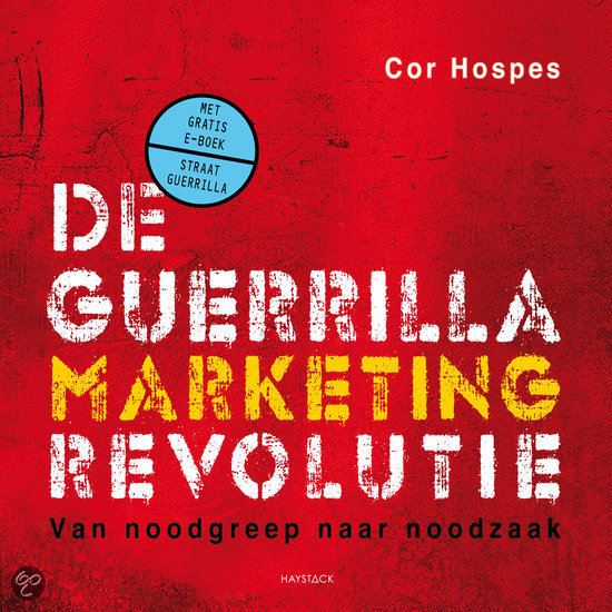 Guerrillamarketingrevolutie door Cor Hospes